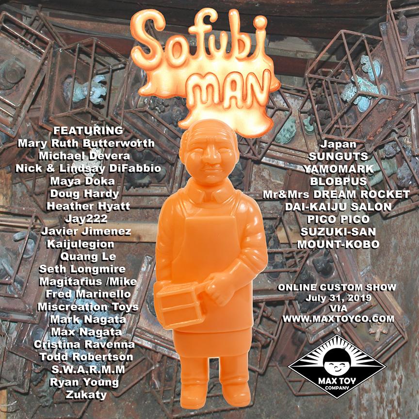Coming July 31st, 2019 Sofubi-man custom show